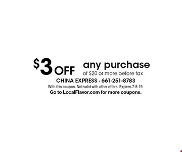 $3 Off any purchase of $20 or more before tax. With this coupon. Not valid with other offers. Expires 7-5-19.Go to LocalFlavor.com for more coupons.