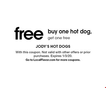 Free hot dog. Buy one hot dog, get one free. With this coupon. Not valid with other offers or prior purchases. Expires 1/3/20. Go to LocalFlavor.com for more coupons.