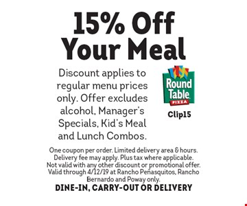 15% off your meal. Discount applies to regular menu prices only. Offer excludes alcohol, manager's specials, kid's meal and lunch combos. One coupon per order. Limited delivery area & hours. Delivery fee may apply. Plus tax where applicable. Not valid with any other discount or promotional offer. Valid through 4/12/19 at Rancho Penasquitos, Rancho Bernardo and Poway only. DINE-IN, CARRY-OUT OR DELIVERY.