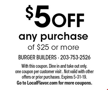 $5 OFF any purchase of $25 or more. With this coupon. Dine in and take out only.one coupon per customer visit . Not valid with other offers or prior purchases. Expires 5-31-19.Go to LocalFlavor.com for more coupons.