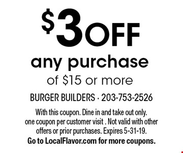 $3OFF any purchase of $15 or more. With this coupon. Dine in and take out only.one coupon per customer visit . Not valid with other offers or prior purchases. Expires 5-31-19.Go to LocalFlavor.com for more coupons.