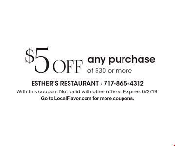 $5 Off any purchase of $30 or more. With this coupon. Not valid with other offers. Expires 6/2/19. Go to LocalFlavor.com for more coupons.
