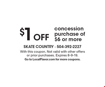 $1 off concession purchase of $6 or more. With this coupon. Not valid with other offers or prior purchases. Expires 8-9-19. Go to LocalFlavor.com for more coupons.