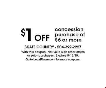 $1 off concession purchase of $6 or more. With this coupon. Not valid with other offers or prior purchases. Expires 9/13/19. Go to LocalFlavor.com for more coupons.