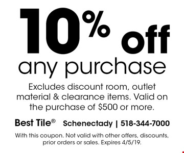 10% off any purchase Excludes discount room, outlet material & clearance items. Valid on the purchase of $500 or more.. With this coupon. Not valid with other offers, discounts, prior orders or sales. Expires 4/5/19.