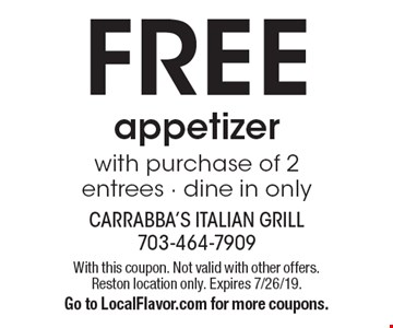 FREE appetizer with purchase of 2 entrees - dine in only. With this coupon. Not valid with other offers. Reston location only. Expires 7/26/19. Go to LocalFlavor.com for more coupons.
