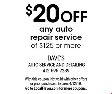 $20 OFF any auto repair service of $125 or more. With this coupon. Not valid with other offers or prior purchases. Expires 4/12/19. Go to LocalFlavor.com for more coupons.
