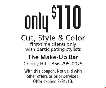 only $110 Cut, Style & Colorfirst-time clients only with participating stylists. With this coupon. Not valid with other offers or prior services. Offer expires 8/31/19.