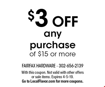 $3 Off any purchase of $15 or more. With this coupon. Not valid with other offers or sale items. Expires 4-5-19. Go to LocalFlavor.com for more coupons.