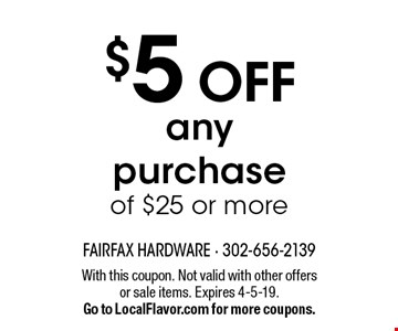 $5 Off any purchase of $25 or more. With this coupon. Not valid with other offers or sale items. Expires 4-5-19. Go to LocalFlavor.com for more coupons.
