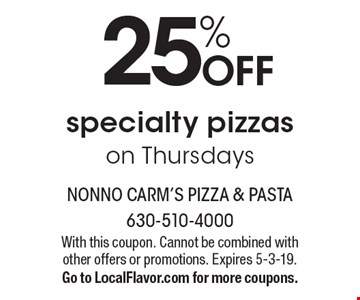 25% OFF specialty pizzas on Thursdays. With this coupon. Cannot be combined with other offers or promotions. Expires 5-3-19. Go to LocalFlavor.com for more coupons.
