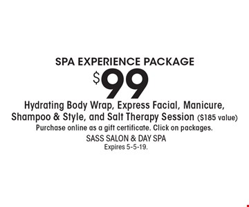 SPA EXPERIENCE PACKAGE $99 Hydrating Body Wrap, Express Facial, Manicure, Shampoo & Style, and Salt Therapy Session ($185 value)Purchase online as a gift certificate. Click on packages.. With this coupon. Not valid with other offers or prior services. Go to LocalFlavor.com for more coupons.Expires 5-5-19.