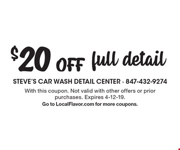 $20 Off full detail. With this coupon. Not valid with other offers or prior purchases. Expires 4-12-19. Go to LocalFlavor.com for more coupons.