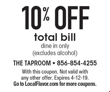 10% off total bill. Dne in only (excludes alcohol) . With this coupon. Not valid with any other offer. Expires 4-12-19. Go to LocalFlavor.com for more coupons.