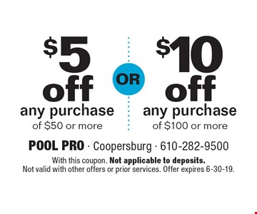 $5 off any purchase of $50 or more. $10 off any purchase of $100 or more. With this coupon. Not applicable to deposits. Not valid with other offers or prior services. Offer expires 6-30-19.