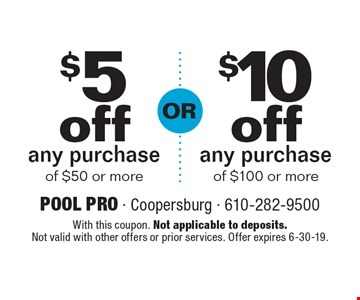 $5 off any purchase of $50 or more OR $10 off any purchase of $100 or more. With this coupon. Not applicable to deposits. Not valid with other offers or prior services. Offer expires 6-30-19.