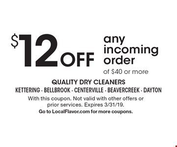 $12 Offany incoming order of $40 or more. With this coupon. Not valid with other offers or prior services. Expires 3/31/19.Go to LocalFlavor.com for more coupons.