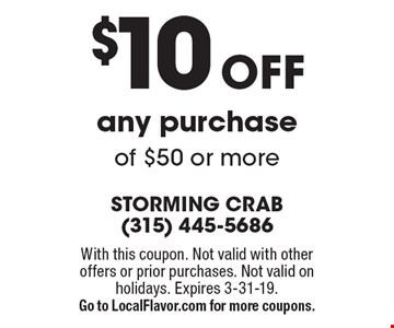 $10 Off any purchase of $50 or more. With this coupon. Not valid with other offers or prior purchases. Not valid on holidays. Expires 3-31-19. Go to LocalFlavor.com for more coupons.