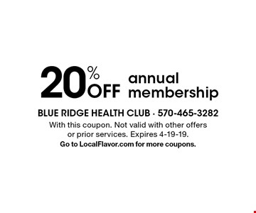 20% Off annual membership. With this coupon. Not valid with other offers or prior services. Expires 4-19-19. Go to LocalFlavor.com for more coupons.