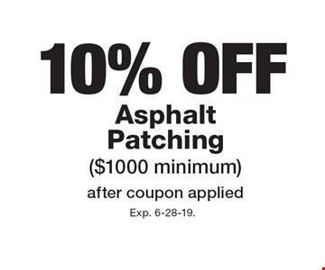 10% OFF Asphalt Patching ($1000 minimum) after coupon applied. Exp. 6-28-19.