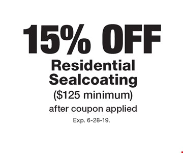 15% OFF Residential Sealcoating ($125 minimum) after coupon applied. Exp. 6-28-19.