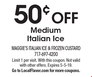 50¢ OFF Medium Italian Ice. Limit 1 per visit. With this coupon. Not valid with other offers. Expires 5-5-19. Go to LocalFlavor.com for more coupons.