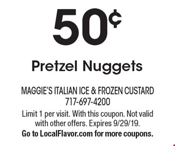 50¢ Pretzel Nuggets. Limit 1 per visit. With this coupon. Not valid with other offers. Expires 9/29/19. Go to LocalFlavor.com for more coupons.