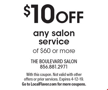 $10 OFF any salon service of $60 or more. With this coupon. Not valid with other offers or prior services. Expires 4-12-19. Go to LocalFlavor.com for more coupons.