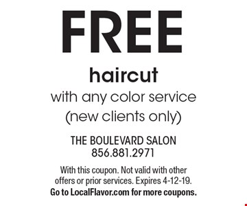 FREE haircut with any color service (new clients only). With this coupon. Not valid with other offers or prior services. Expires 4-12-19. Go to LocalFlavor.com for more coupons.
