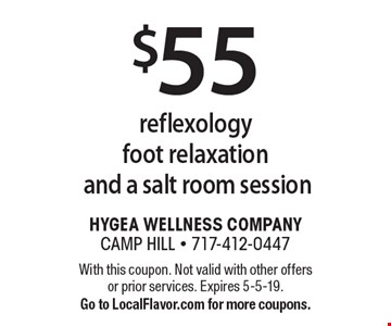 $55 reflexology foot relaxation and a salt room session. With this coupon. Not valid with other offers or prior services. Expires 5-5-19. Go to LocalFlavor.com for more coupons.
