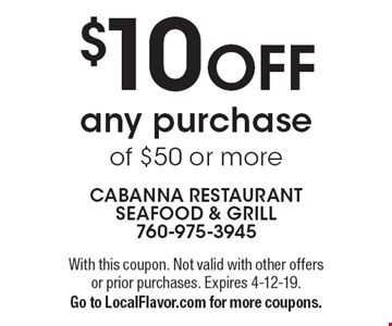 $10 OFF any purchase of $50 or more. With this coupon. Not valid with other offers or prior purchases. Expires 4-12-19. Go to LocalFlavor.com for more coupons.