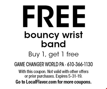 FREE bouncy wrist band. Buy 1, get 1 free. With this coupon. Not valid with other offers or prior purchases. Expires 5-31-19. Go to LocalFlavor.com for more coupons.