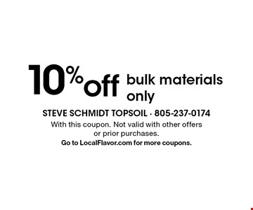 10% off bulk materials only. With this coupon. Not valid with other offers or prior purchases. Go to LocalFlavor.com for more coupons.