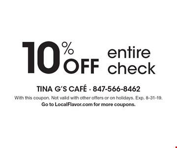 10% Off entire check. With this coupon. Not valid with other offers or on holidays. Exp. 8-31-19. Go to LocalFlavor.com for more coupons.