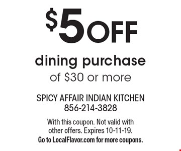 $5 off dining purchase of $30 or more. With this coupon. Not valid with other offers. Expires 10-11-19. Go to LocalFlavor.com for more coupons.