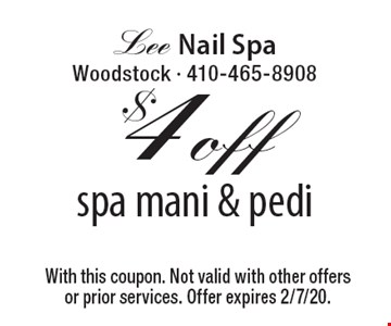 $4 off spa mani & pedi. With this coupon. Not valid with other offers or prior services. Offer expires 2/7/20.