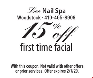 15% off first time facial. With this coupon. Not valid with other offers or prior services. Offer expires 2/7/20.