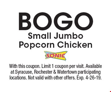 BOGO small jumbo popcorn chicken. With this coupon. Limit 1 coupon per visit. Available at Syracuse, Rochester & Watertown participating locations. Not valid with other offers. Exp. 4-26-19.