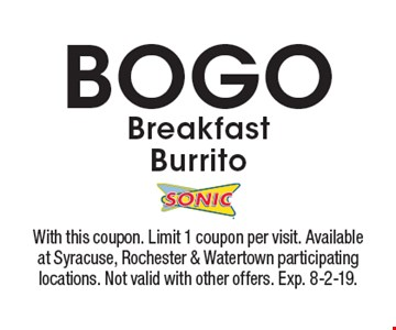 BOGO Breakfast Burrito. With this coupon. Limit 1 coupon per visit. Available at Syracuse, Rochester & Watertown participating locations. Not valid with other offers. Exp. 8-2-19.