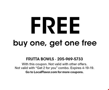 FREE buy one, get one free. With this coupon. Not valid with other offers. Not valid with