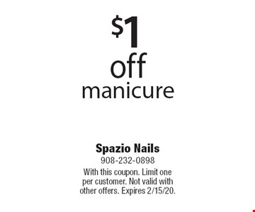 $1 off manicure. With this coupon. Limit one per customer. Not valid with other offers. Expires 2/15/20.