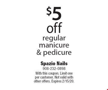 $5 off regular manicure& pedicure. With this coupon. Limit one per customer. Not valid with other offers. Expires 2/15/20.