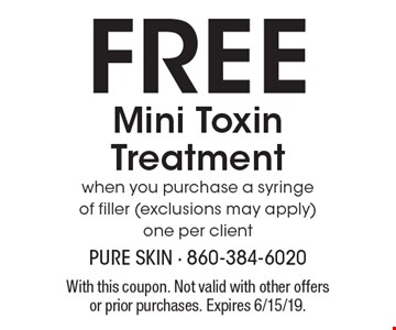 FREE Mini Toxin Treatment when you purchase a syringe of filler (exclusions may apply) one per client. With this coupon. Not valid with other offers or prior purchases. Expires 6/15/19.