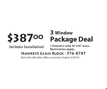 $387.00 3 Window Package Deal Includes Installation! 1 Vented 2 solid 32