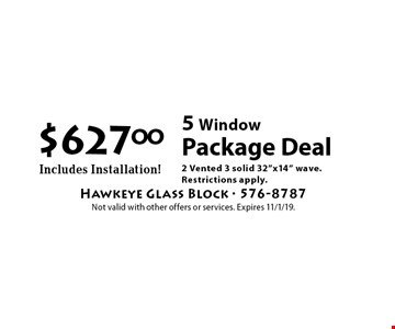$627.00 5 Window Package Deal Includes Installation! 2 Vented 3 solid 32