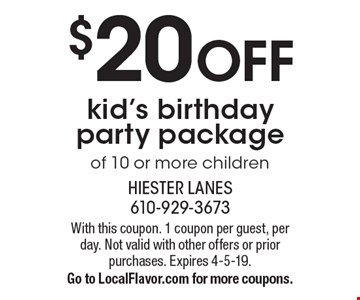 $20 off kid's birthday party package of 10 or more children. With this coupon. 1 coupon per guest, per day. Not valid with other offers or prior purchases. Expires 4-5-19. Go to LocalFlavor.com for more coupons.