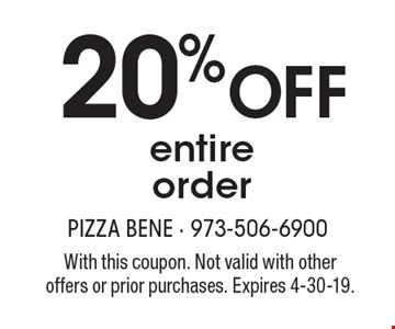 20% OFF entire order. With this coupon. Not valid with other offers or prior purchases. Expires 4-30-19.