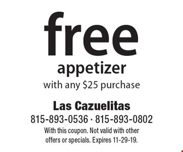 free appetizer with any $25 purchase. With this coupon. Not valid with other  offers or specials. Expires 11-29-19.