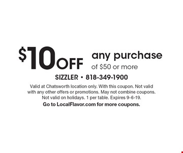$10 Off any purchase of $50 or more. Valid at Chatsworth location only. With this coupon. Not validwith any other offers or promotions. May not combine coupons. Not valid on holidays. 1 per table. Expires 9-6-19. Go to LocalFlavor.com for more coupons.