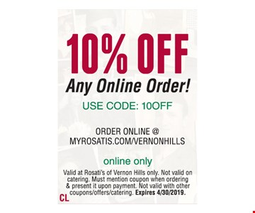 10% OFF Any Online Order! USE CODE: 10OFF. Online only. Valid at Rosati's of Vernon Hills only. Not valid on catering. Must mention coupon when ordering & present it upon payment. Not valid with other coupons/offers/catering. Expires 4/30/2019.